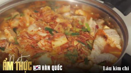Nét ẩm thực Hàn Quốc: Lẩu kim chi