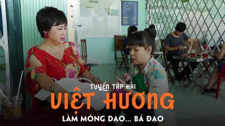 Tuyển tập hài Việt Hương: Làm móng dạo... bá đạo