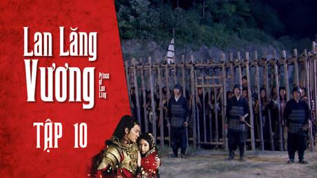 Lan Lăng Vương - Tập 10