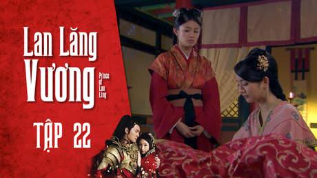Lan Lăng Vương - Tập 22