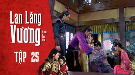 Lan Lăng Vương - Tập 25