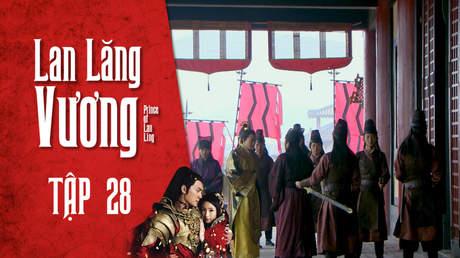 Lan Lăng Vương - Tập 28