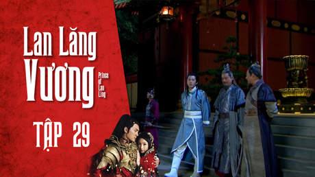Lan Lăng Vương - Tập 29