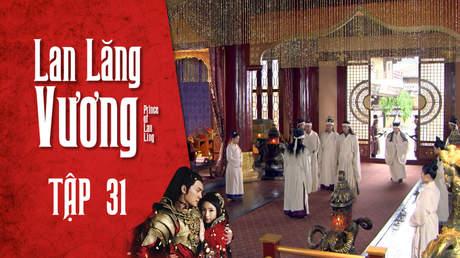 Lan Lăng Vương - Tập 31