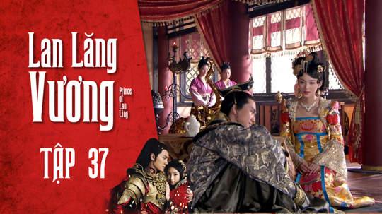 Lan Lăng Vương - Tập 37