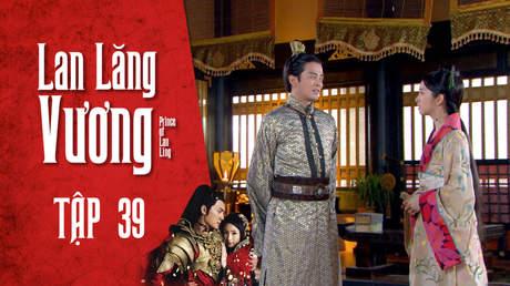 Lan Lăng Vương - Tập 39