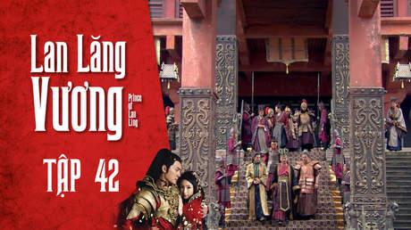 Lan Lăng Vương - Tập 42