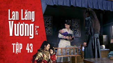 Lan Lăng Vương - Tập 43