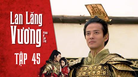 Lan Lăng Vương - Tập 45