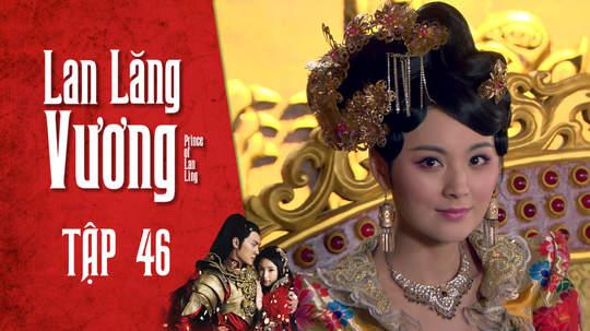 Lan Lăng Vương - Tập 46