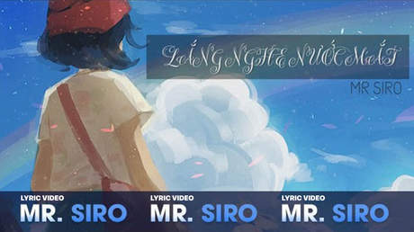 Lắng nghe nước mắt - Mr. Siro [Lyric video]