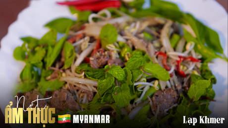 Nét ẩm thực Myanmar - Lạp Khmer
