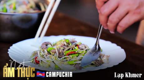Nét ẩm thực Campuchia: Lạp Khmer