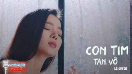 Karaoke songs: Con tim tan vỡ - Lệ Quyên