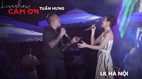 Live show Cảm ơn - Tuấn Hưng: Liên khúc Hà Nội