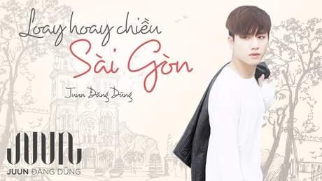 JUUN D - Lyrics video: Loay Hoay Chiều Sài Gòn