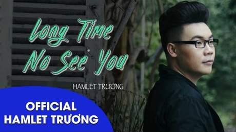 Long time no see you - Hamlet Trương [Lyric video]