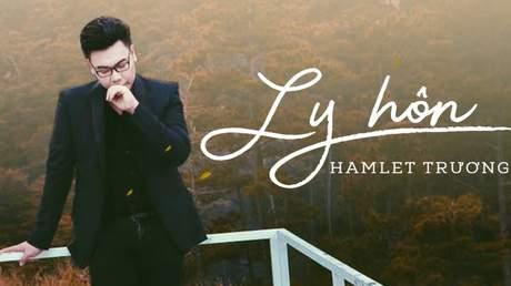 Ly hôn - Hamlet Trương [Lyric Video]