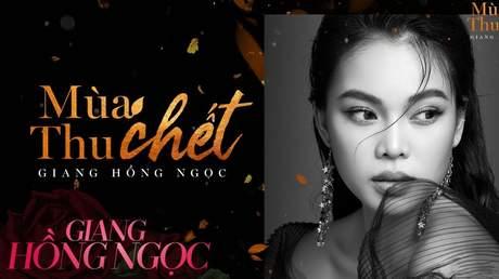 Giang Hồng Ngọc - Lyrics video: Mùa thu chết