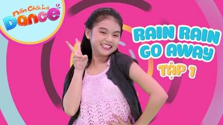Mầm Chồi Lá dance - Tập 1: Rain rain go away
