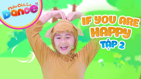 Mầm Chồi Lá dance - Tập 2: If you're happy and you know it