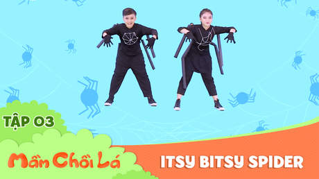 Mầm Chồi Lá dance - Tập 3: Itsy bitsy spider