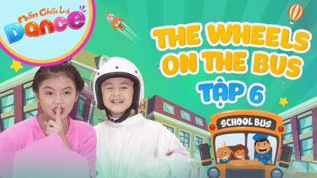 Mầm Chồi Lá dance - Tập 6: The wheels on the bus
