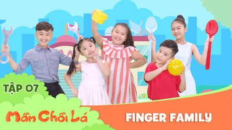 Mầm Chồi Lá dance - Tập 7: Finger family
