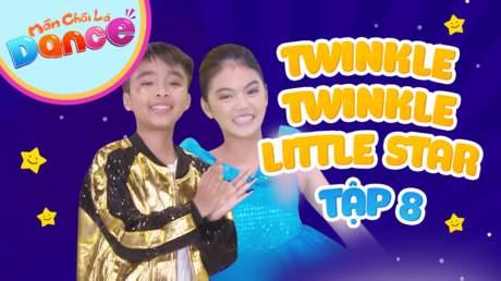 Mầm Chồi Lá dance - Tập 8: Twinkle twinkle little star