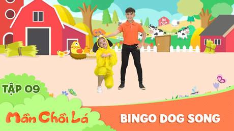 Mầm Chồi Lá dance - Tập 9: Bingo dog song