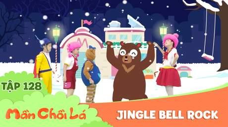 Mầm Chồi Lá - Tập 128: Jingle bell rock