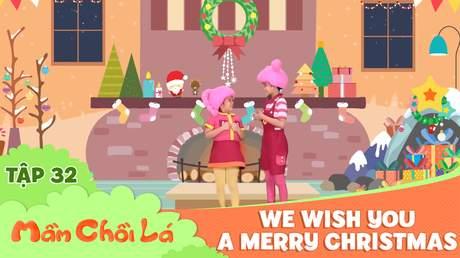 Mầm Chồi Lá - Tập 32: We wish you a Merry Christmas