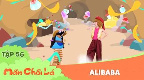Mầm Chồi Lá - Tập 56: Alibaba