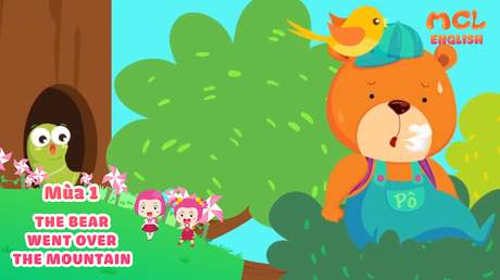 Mầm Chồi Lá tiếng Anh - The bear went over the mountain