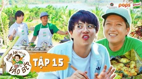Muốn ăn phải lăn vào bếp Mùa 2 - Tập 15