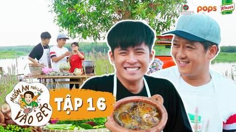 Muốn ăn phải lăn vào bếp Mùa 2 - Tập 16