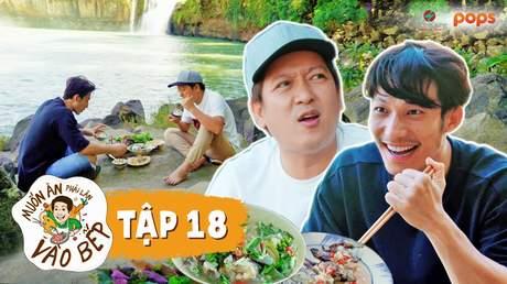 Muốn ăn phải lăn vào bếp Mùa 2 - Tập 18