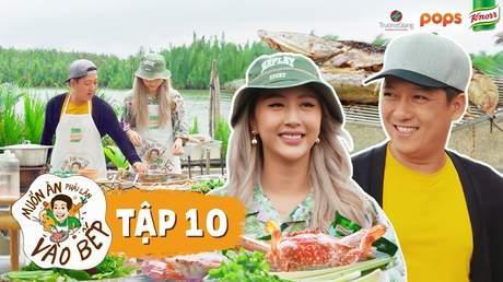 Muốn ăn phải lăn vào bếp Mùa 2 - Tập 10