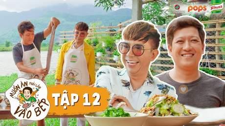 Muốn ăn phải lăn vào bếp Mùa 2 - Tập 12