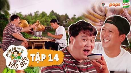 Muốn ăn phải lăn vào bếp Mùa 2 - Tập 14