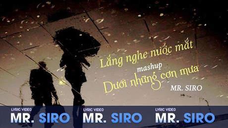 Mash up Lắng nghe nước mắt - Dưới những cơn mưa - Mr.Siro [Lyric video]