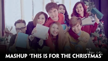 Christmas songs: Mashup 'This is for the Christmas' - Tốp ca