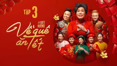 Hài Tết Việt Hương: Về quê ăn Tết - Tập 3