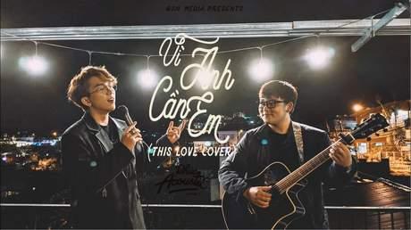 Phúc Acoustic S1 - Tập 5: Vì Anh Cần Em (Vietnamese Version)