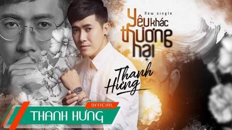 Thanh Hưng - Lyrics video: Yêu Khác Thương Hại