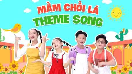 Mầm Chồi Lá Minishow: Mầm Chồi Lá Theme Song