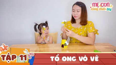 Mẹ Con Cùng Chơi DIY - Tập 11: Tổ ong vò vẽ