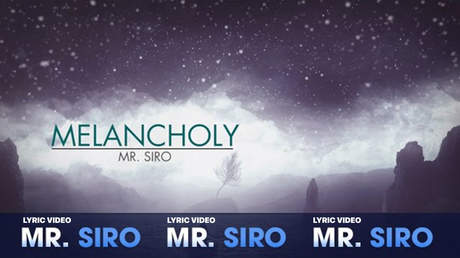 Mr. Siro - Lyrics video: Melancholy