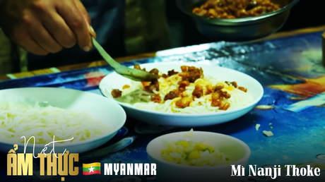 Nét ẩm thực Myanmar - Mì Nanji Thoke
