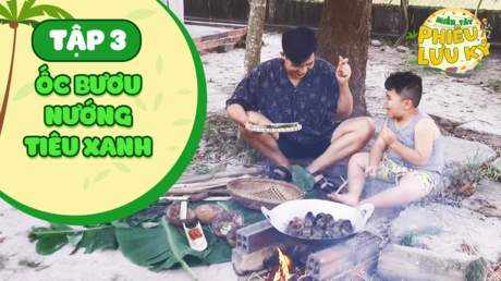 Miền Tây Phiêu Lưu Ký - Tập 3: Ốc bươu nướng tiêu xanh